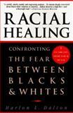 Racial Healing, Harlon L. Dalton, 0385475179