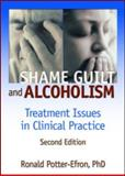 Shame, Guilt, and Alcoholism : Treatment Issues in Clinical Practice, Potter-Efron, Ronald and Carruth, Bruce, 078901517X