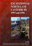 Excavations at North Lane, Canterbury 1993 And 1996, Rady, Jon, 1870545176