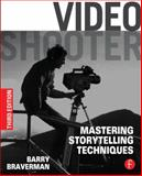 Video Shooter : Storytelling with HD Cameras, Braverman, Barry, 0240825179