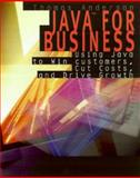 Java for Business : Using Java to Win Customers, Cut Costs, and Drive Growth, Anderson, Thomas, 0442025173