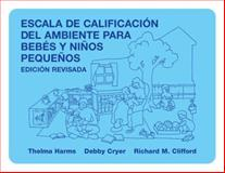 Escala de Calificacion del Ambiente para Bebes y Ninos Pequenos, Edicion Revisada, Harms, Thelma and Clifford, Richard M., 0807745170