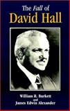 The Fall of David Hall, William R. Burkett and James Edwin Alexander, 0939965178