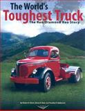 The World's Toughest Truck : The Reo/Diamond Reo Story, Ebert, Robert R. and Neal, James R., 096607517X
