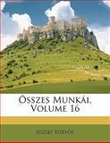 Összes Munkái, Jzsef Etvs and József Eötvös, 1142405176
