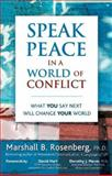 Speak Peace in a World of Conflict, Marshall B. Rosenberg, 1892005174
