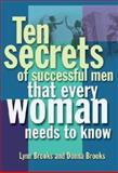 Ten Secrets of Successful Men That Women Want to Know, Brooks, Donna L. and Brooks, Lynn, 0071385177