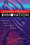 Leading Product Innovation : Accelerating Growth in a Product-Based Business, Patterson, Marvin L. and Fenoglio, John J., Jr., 0471345172