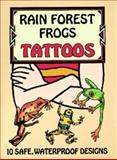Rain Forest Frogs Tattoos, Steven James Petruccio, 0486295176