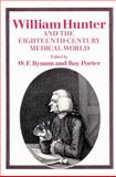William Hunter and the Eighteenth-Century Medical World, , 0521525179