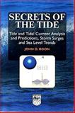 Secrets of the Tide : Tide and Tidal Current Analysis and Applications, Storm Surges and Sea Level Trends, Boon, John D., 1904275176