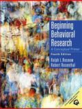 Beginning Behavioral Research : A Conceptual Primer, Rosnow, Ralph L. and Rosenthal, Robert, 0130915173