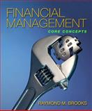 Financial Management : Core Concepts, Brooks, Raymond, 0321155173