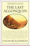 The Last Algonquin, Theodore Kazimiroff, 0802775179