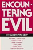 Encountering Evil : Live Options in Theodicy, John B. Cobb Jr., David R. Griffin, John H. Hick, John K. Roth, Frederick Sontag, 0804205175
