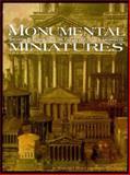 Monumental Minatures, David Weingarten and Margaret Majua, 093062517X