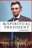 The Spiritual President, David Livesay, 1477275177