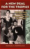 A New Deal for the Tropics : Puerto Rico During the Depression Era, 1932-1935, Rodríguez, Manuel R., 1558765174