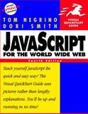 JavaScript for the World Wide Web, Tom Negrino and Dori Smith, 0201735172