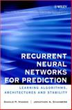 Recurrent Neural Networks for Prediction : Learning Algorithms, Architectures and Stability, Mandic, Danilo P. and Chambers, Jonathon A., 0471495174