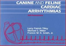 Canine and Feline Cardiac Arrhythmias : Self Assessment, Tilley, Larry P. and Miller, Michael, 0812115171