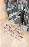 'Occupy Wall Street,' to What End?, L. Hefley, 1467985171