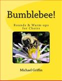 Bumblebee!, Michael Griffin, 1482355175
