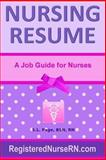 Nursing Resume: a Job Guide for Nurses, S. Page, 1494305178