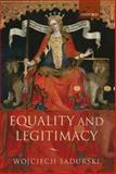 Equality and Legitimacy, Sadurski, Wojciech, 0199545170