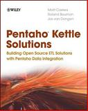 Pentaho Kettle Solutions, Matt Casters and Roland Bouman, 0470635177
