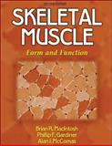 Skeletal Muscle : Form and Function, MacIntosh, Brian R. and Gardiner, Phillip F., 0736045171