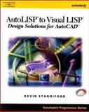 AutoLISP to Visual LISP : Design Solutions, Standiford, Kevin, 076681517X