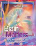 Brain Matters : Translating Research into Classroom Practice, Wolfe, Pat, 0871205173
