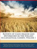 Reports of Cases Argued and Determined in the English Ecclesiastical Courts, Edward Duncan Ingraham and James Fergusson, 1145365175