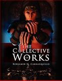 The Collective Works of Benjamin N. Carrasquillo, Benjamin N. Carrasquillo, 1441515178