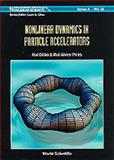 Nonlinear Dynamics in Particle Accelerators, Pires-Alves, R. and Dilao, R., 9810225172