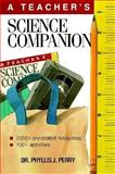 A Teacher's Science Companion : Resources and Activities in Science and Math, Perry, Phyllis J., 0070495181