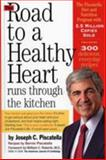 The Road to a Healthy Heart Runs Through the Kitchen, Joseph C. Piscatella and Bernie Piscatella, 0761135189