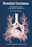 Bronchial Carcinoma : An Integrated Approach to Diagnosis and Management, , 1447135180