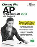 Cracking the AP Spanish Exam with Audio CD, 2013 Edition, Princeton Review, 0307945189