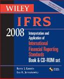 Wiley IFRS 2008 : Interpretation and Application of International Accounting and Financial Reporting Standards 2008, Epstein, Barry J. and Jermakowicz, Eva K., 0470135182
