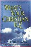 What's Your Christian IQ?, Stephen J. Lang, 0806525185