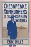 Chesapeake Rumrunners of the Roaring Twenties, Mills, Eric L., 0870335189