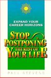 Stop Postponing the Rest of Your Life, Paul Stevens, 0898155185