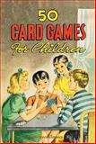 50 Card Games for Children, Vernon Quinn, 0911845186