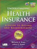 Understanding Health Insurance : A Guide to Billing and Reimbursement, Green, Michelle A. and Rowell, Jo Ann C., 1111035180