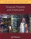 Financial Markets and Institutions, Abridged Edition (with Stock-Trak Coupon), Madura, Jeff, 1133435181