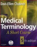 Medical Terminology : A Short Course, Chabner, Davi-Ellen, 1416055185