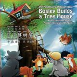 Bosley Builds a Tree House (bao Bao Jian Shu Wu), Tim Johnson, 1493595180