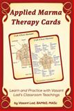 Applied Marma Therapy Cards : Learn and Practice Marma Point Therapy, Lad, Vasant and Walston, Yvonne Wylie, 1883725186
